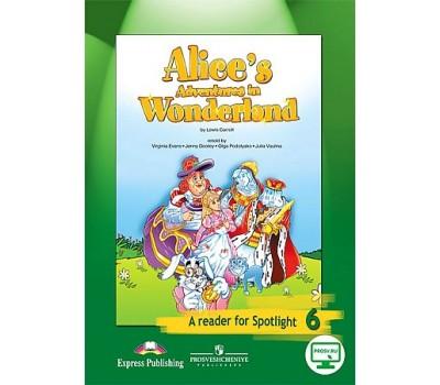 """""""Spotlight - Английский в фокусе"""" 6 класс. Книга для чтения. Алиса в стране чудес"""
